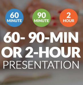 60- 90- or 2-Hour Presentiation Details
