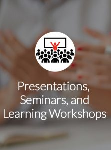 Presentations, Seminars, and Learning Workshops