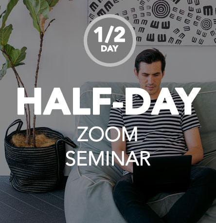 Half-Day Zoom Seminar