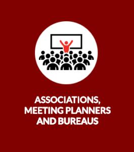 Associations, Meeting Planners and Bureaus